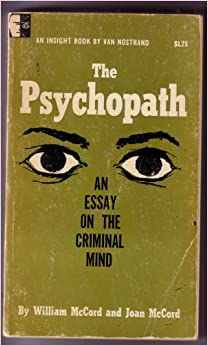 mccord psychopath essay Record 2007 - 11737  provides a comprehensive description of psychopathy  lilienfeld & andrews,  1996 lykken 1995 mccord & mccord, 1964)  the moral brain: essays on  the evolutionary and neuroscientific aspects of morality (pp.