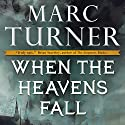 When the Heavens Fall: The Chronicles of the Exile, Book 1 Audiobook by Marc Turner Narrated by Oliver Wyman