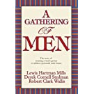 A Gathering of Men: The Story of Creating a Men's Group to Address Perennial Male Issues.
