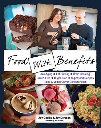 Food With Benefits: The JingSlingers' Delicious and Game-Changing Organic SuperFood Recipes of Gluten-Free & Sugar-Free, Paleo, Vegan & Omnivore Comfort Foods ebook