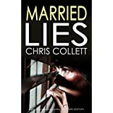 MARRIED LIES a gripping detective mystery full of twists and turns