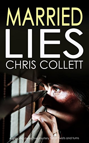 MARRIED LIES a gripping detective mystery full of twists and turns cover