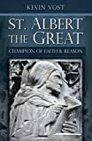 St. Albert the Great: Champion of Faith and Reason
