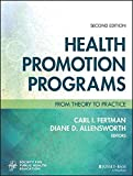 img - for Health Promotion Programs: From Theory to Practice (Jossey-Bass Public Health) book / textbook / text book