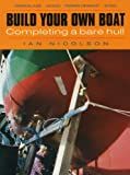 : Build Your Own Boat: Completing a Bare Hull
