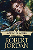 A Crown of Swords: Book Seven of 'The Wheel of Time' (English Edition)