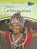 Living on a Caribbean Island, Louise Spilsbury and Richard Spilsbury, 1410928195