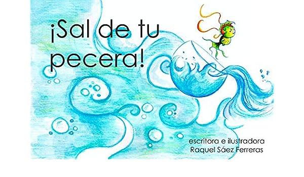 Sal de tu pecera (Spanish Edition) - Kindle edition by Raquel Sáez ...