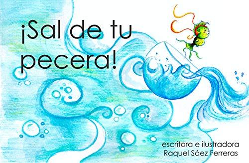 Sal de tu pecera (Spanish Edition) by [Sáez Ferreras, Raquel]