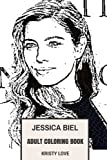 Jessica Biel Adult Coloring Book: Hot Actress and Sexy Model, Justin Timberlakes Wife and Singer Inspired Adult Coloring Book (Jessica Biel Books)