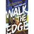 Walk the Edge (Thunder Road)
