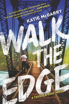 Walk the Edge (Thunder Road) by [McGarry, Katie]
