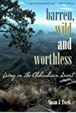 img - for Barren, Wild, and Worthless: Living in the Chihuahuan Desert by Susan J. Tweit (2003-02-01) book / textbook / text book