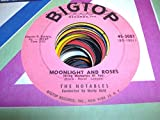 THE NOTABLES 45 RPM Moonlight and Roses / Under the Bridges of Paris