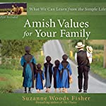 Amish Values for Your Family: What We Can Learn from the Simple Life | Suzanne Woods Fisher