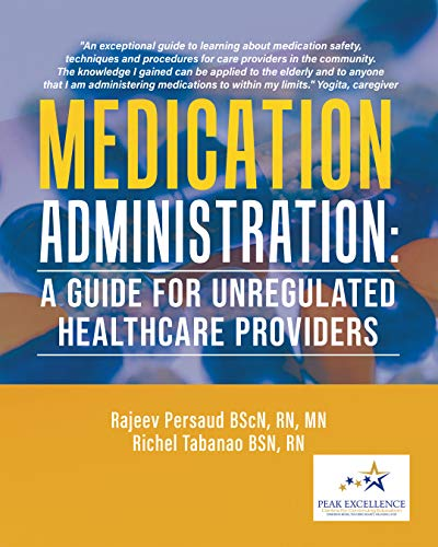 Medication Administration: A Guide for Unregulated Healthcare Providers by [Persaud BScN RN MN, Rajeev, Tabanao BSN, Richel]