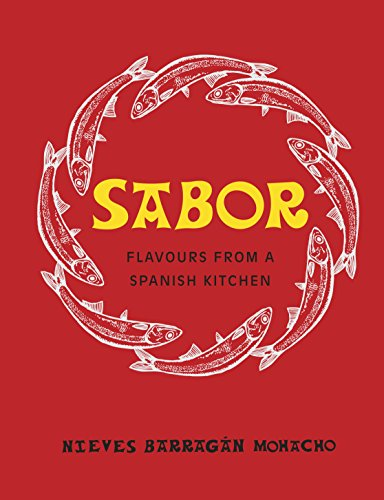 Sabor: Flavours from a Spanish Kitchen by Nieves Barragan Mohacho