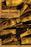 Where the Stress Falls, Susan Sontag, 0312421311