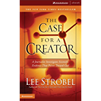 The Case for a Creator: A Journalist Investigates Scientific Evidence That Points Toward God (Strobel, Lee) (English Edition)