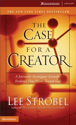 The Case for a Creator: A Journalist Investigates Scientific Evidence That Points Toward God (Strobel, Lee) cover