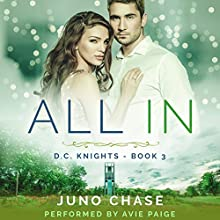All In: D. C. Knights, Book 3 Audiobook by Juno Chase Narrated by Avie Paige