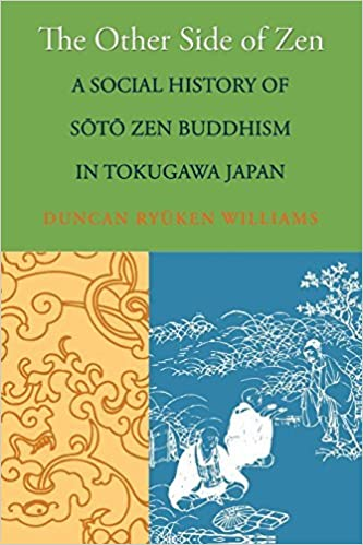 Book The Other Side of Zen: A Social History of Soto Zen Buddhism in Tokugawa Japan (Buddhisms: A Princeton University Press Series) by Duncan Ry??ken Williams (2009-11-01)