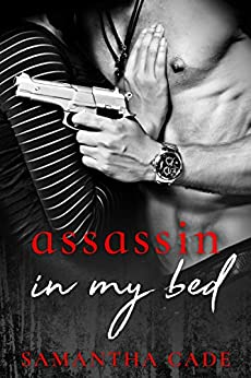 Assassin In My Bed by [Cade, Samantha]