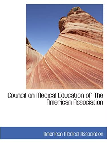 Download online Council on Medical Education of The American Association PDF