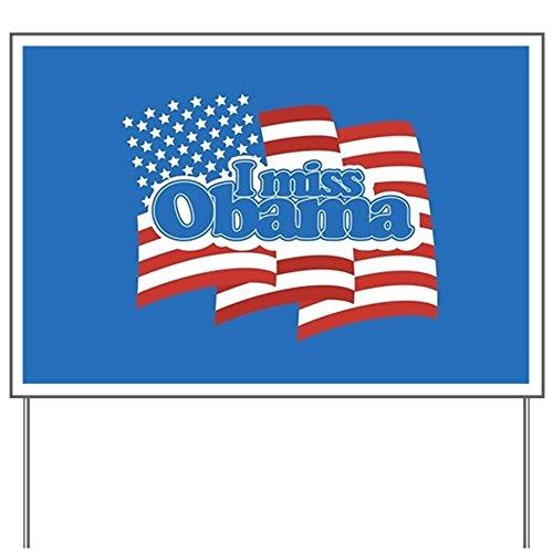 CafePress - I Miss Obama Flag - Yard Sign, Vinyl Lawn Sign,