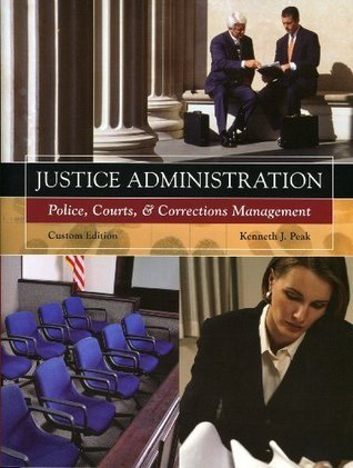 Download Justice Administration (Police, Courts, & Corrections Management) PDF