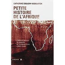Petite histoire de l'Afrique: L'Afrique au sud du Sahara de la préhistoire à nos jours