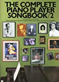 THE COMPLETE PIANO PLAYER SONGBOOK: NO 2