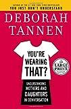 You're Wearing That?, Deborah Tannen, 0739326023