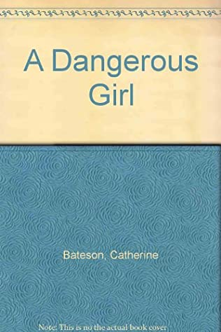 book cover of A Dangerous Girl