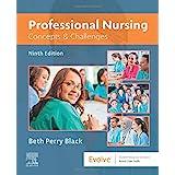 Professional Nursing: Concepts & Challenges, 9e