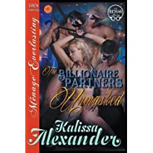 The Billionaire Partners Unmasked (Siren Publishing Menage Everlasting)