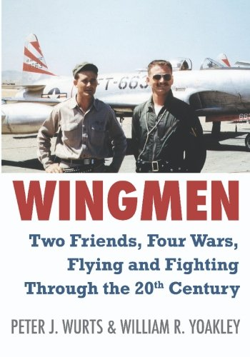 Download Wingmen: Two Friends, Four Wars, Flying and Fighting Through the 20th Century PDF