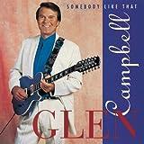 Glen Campbell:  Somebody Like That