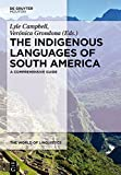 INDIGENOUS LANGUAGES OF SOUTH AMERICA   WOL 2 (World of Linguistics)