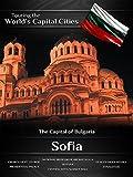 Touring the World's Capital Cities Sofia: The Capital of Bulgaria
