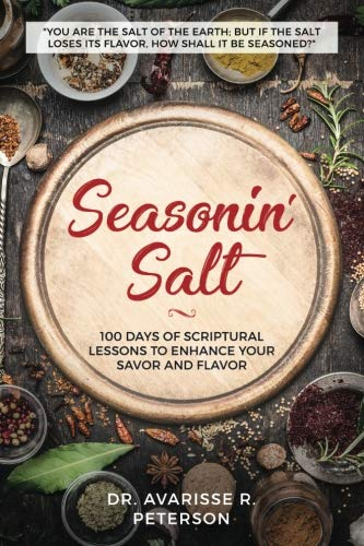 (Seasonin' Salt: 100 Days of Scriptural Lessons to Enhance Your Savor and Flavor)