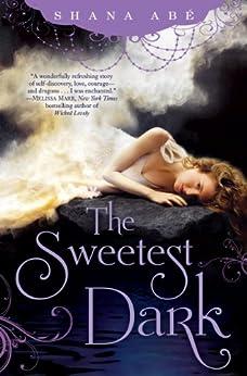 The Sweetest Dark by [Abé, Shana]