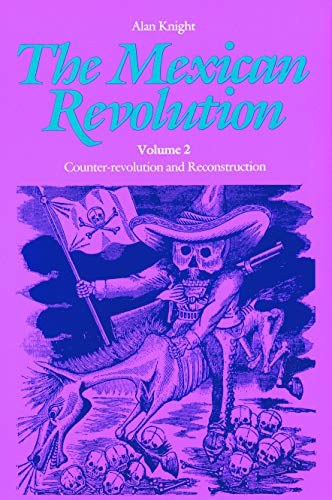The Mexican Revolution, Volume 2: Counter-revolution and...