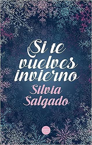 Si te vuelves invierno de Silvia Salgado