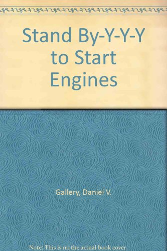 Book: Stand BY-Y-Y to Start Engines by Daniel V. Gallery