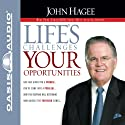 Life's Challenges, Your Opportunities Audiobook by John Hagee Narrated by Jon Gauger