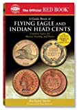 : The Official Red Book: a Guide Book of Indian And Flying Eagle Cents