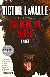 The Devil in Silver: A Novel by Victor LaValle (2013-09-10)