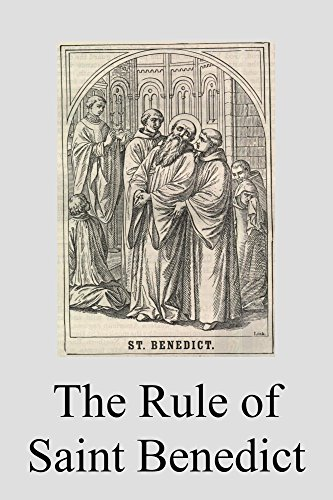 The rule of saint benedict kindle edition by saint benedict the rule of saint benedict by benedict saint fandeluxe Gallery