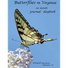 Butterflies in Virginia: six month journal/daybook